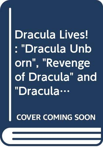 "9780451175991: Dracula Lives!: "" Dracula Unborn "" , "" Revenge of Dracula "" and "" Dracula, My Love "" (Signet)"