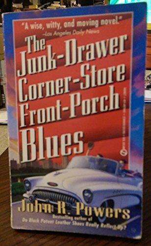 The Junk-Drawer Corner-Store Front-Porch Blues (Signet): Powers, John R.