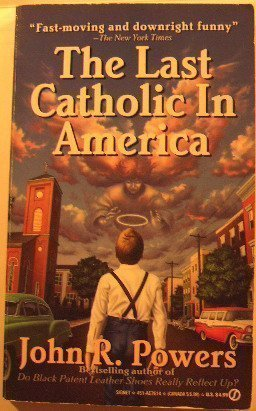 The Last Catholic in America (Signet Novel): John R. Powers