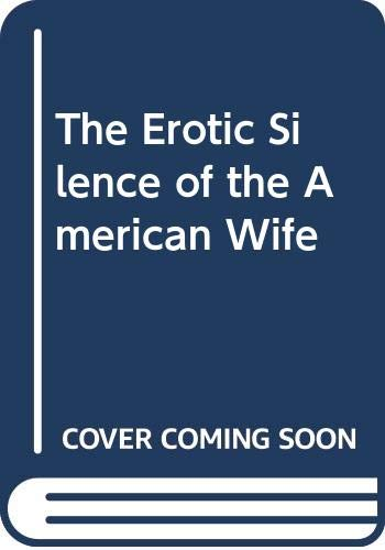 9780451176202: The Erotic Silence of the American Wife