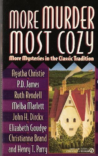 More Murder Most Cozy: More Mysteries in: Christie, Agatha; James,