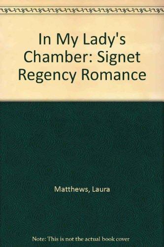 9780451176509: In My Lady's Chamber (Signet Regency Romance)
