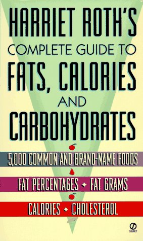 9780451176707: Harriet Roth's Complete Guide to Fats, Calories, and Cholesterol (Signet)