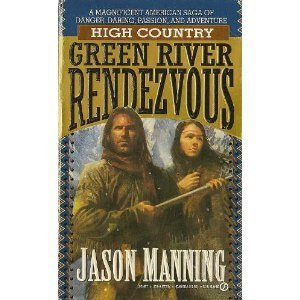 9780451177148: Green River Rendezvous (High Country)