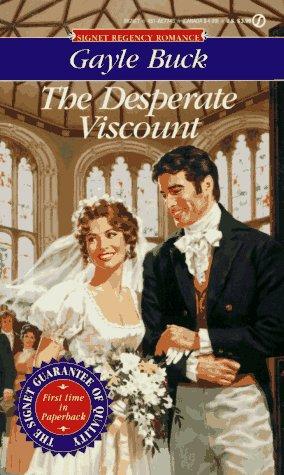 Desperate Viscount (Signet Regency Romance) (0451177436) by Buck, Gayle