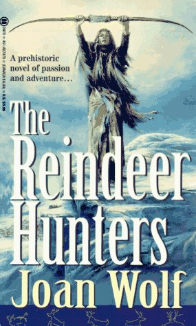 The Reindeer Hunters (0451178785) by Joan Wolf