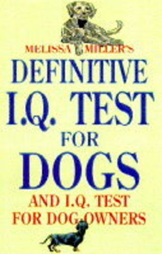 Melissa Miller's Definitive IQ Test for Dogs and IQ Tests for Dog Owners (Signet): Miller, ...