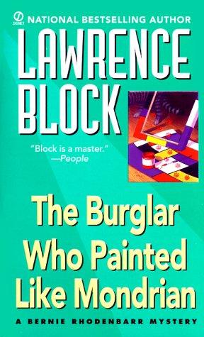 9780451180766: The Burglar Who Painted Like Mondrian: A Bernie Rhodenbarr Mystery