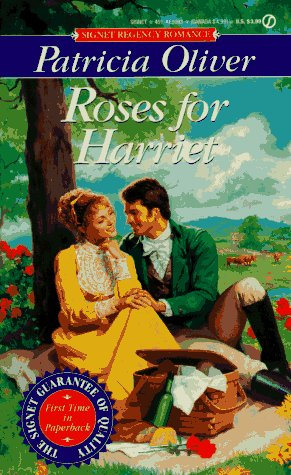 Roses for Harriet (Signet Regency Romances): Oliver, Patricia