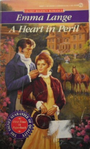 Heart in Peril (Signet Regency Romance) (9780451181077) by Emma Lange