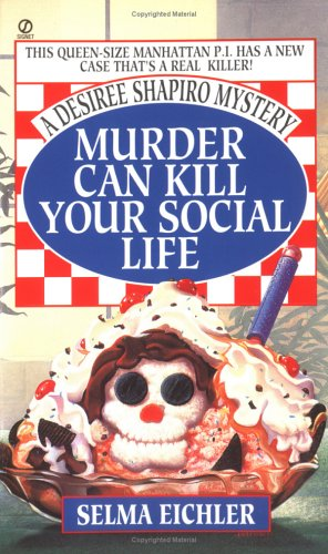 9780451181398: Murder Can Kill Your Social Life (Desiree Shapiro Mystery #1)