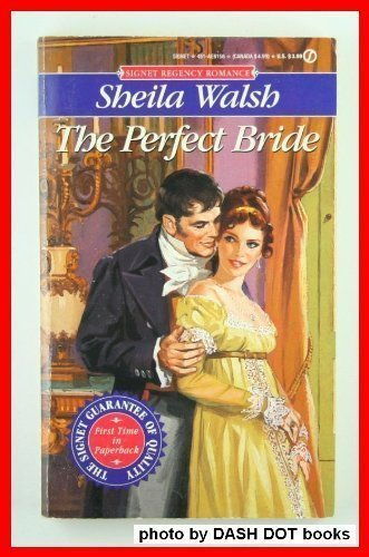 The Perfect Bride (Signet Regency Romance) (0451181565) by Sheila Walsh