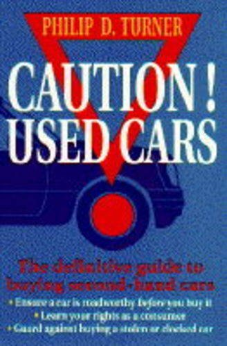 Caution! Used Cars: Definitive Guide to Buying: Turner, Philip D.