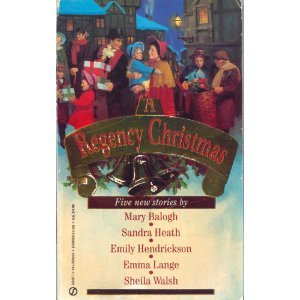 A Regency Christmas 6 (Super Regency, Signet) (9780451182548) by Mary Balogh; Sandra Heath; Emily Hendrickson; Emma Lange; Sheila Walsh
