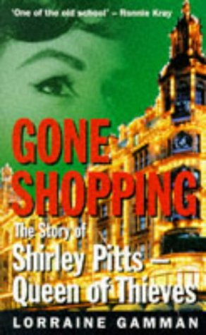 9780451182586: Gone Shopping: Story of Shirley Pitts, Queen of Thieves