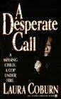 Desperate Call: Laura Coburn