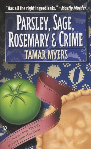 9780451182975: Parsley, Sage, Rosemary and Crime: A Pennsylvania Dutch Mystery with Recipes