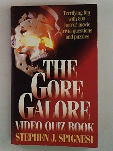 9780451183125: The Gore Galore Video Quiz Book: Terrifying Fun With 800 Horror Movie Trivia Questions & Puzzles
