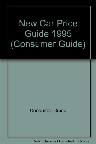 9780451183521: New Car Price Guide 1995 (Consumer Guide)