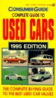 The Complete Guide to Used Cars 1995: 1995 Edition (Consumer Guide Complete Guide to Used Cars) (0451183541) by Consumer Guide editors