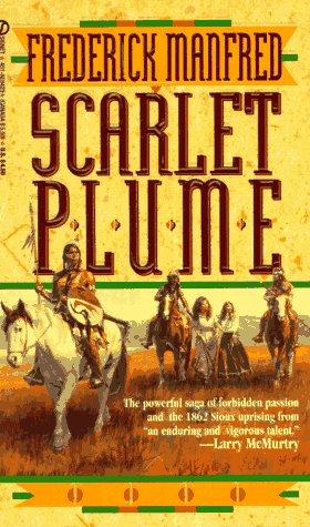 Scarlet Plume (Buckskin Man): Frederick Manfred