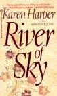 River of Sky (Signet Fiction, Ar 8490): Harper, Karen