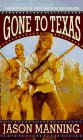 Gone to Texas (Flintlock) (9780451185006) by Manning, Jason