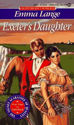 9780451185099: Exeter's Daughter (Signet Regency Romance)
