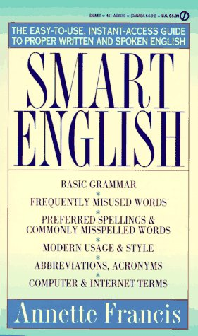 9780451185105: Smart English: The Easy-to-Use, Instant-Access Guide to Proper Written and Spoken English