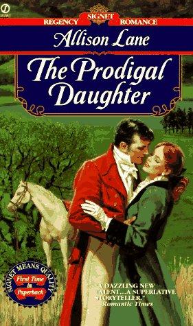The Prodigal Daughter (Signet Regency Romance): Allison Lane