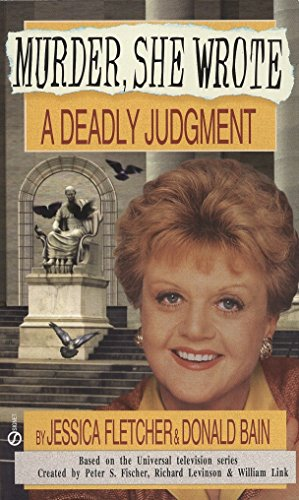 A DEADLY JUDGMENT {Judgement} (Murder, She Worte Series; Based on the Universal Television series);.