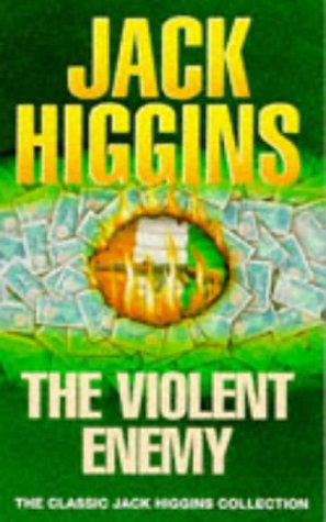 9780451189837: The Violent Enemy (Classic Jack Higgins Collection)