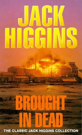 9780451189905: Brought in the Dead (Classic Jack Higgins Collection)
