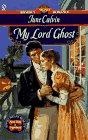 9780451190215: My Lord Ghost (Signet Regency Romance)