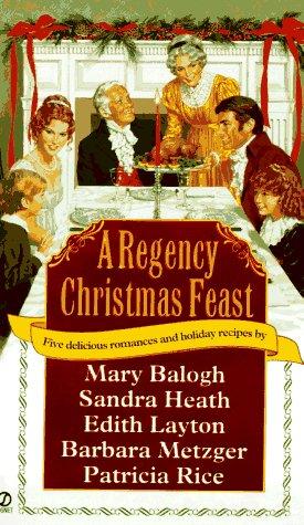 9780451190468: A Regency Christmas Feast: Five Stories (Super Regency, Signet)