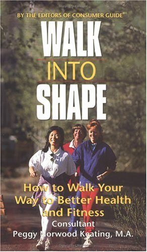 9780451190680: Walk into Shape: How to Walk Your Way to Better Health and Fitness