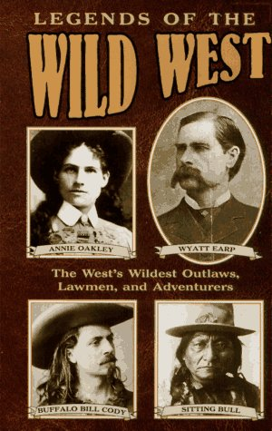 9780451194329: Legends of the Wild West: The West's Wildest Outlaws, Lawmen, and Adventurers