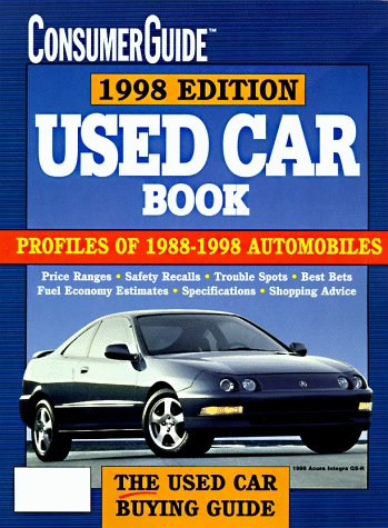 Used Car Book 1998 (Consumer Guide Used Car & Truck Book): Consumer Guide editors