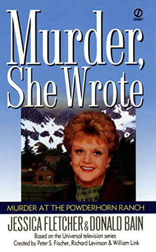 MURDER AT THE POWDERHORN RANCH. (Murder, She Worte Series; Based on the Universal Television seri...