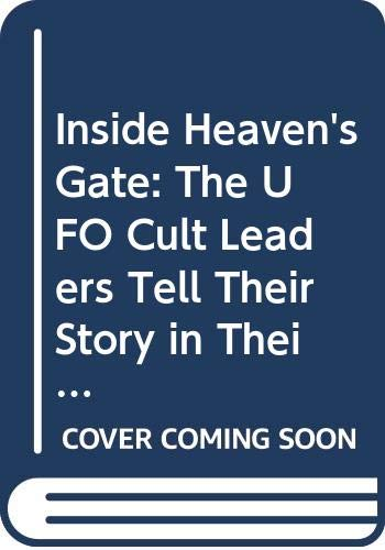 9780451195074: Inside Heaven's Gate: The UFO Cult Leaders Tell Their Story in Their Own Words