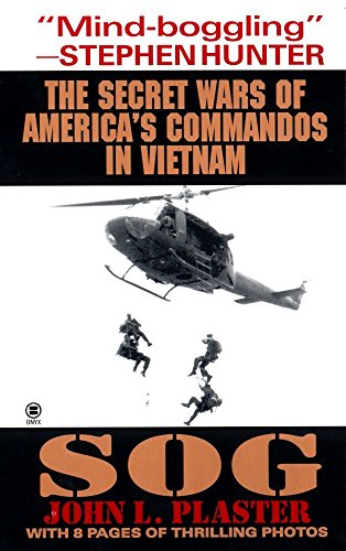 Sog: The Secret Wars of America's Commandos: Plaster, John L.
