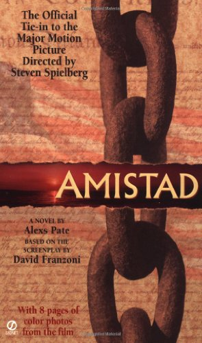 Amistad: A Novel Based on the Screenplay: Pate, Alexs