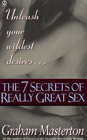 The Seven Secrets of Really Great Sex: Masterton, Graham