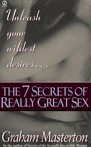 The Seven Secrets of Really Great Sex: Masterton, Graham