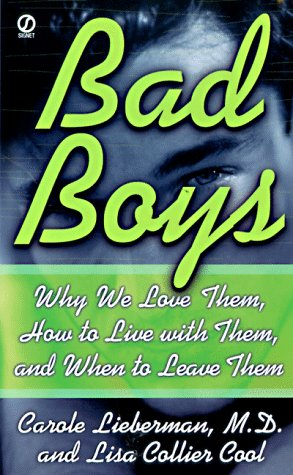 9780451195241: Bad Boys: Why We Love Them, How to Live With Them, and When to Leave Them