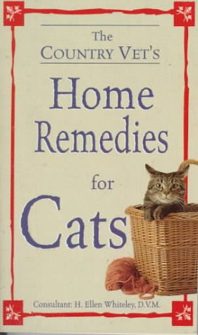The Country Vet's Book of Home Remedies for Cats: Consumer Guide editors