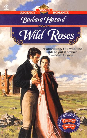 Wild Roses (Signet Regency Romance): Hazard, Barbara