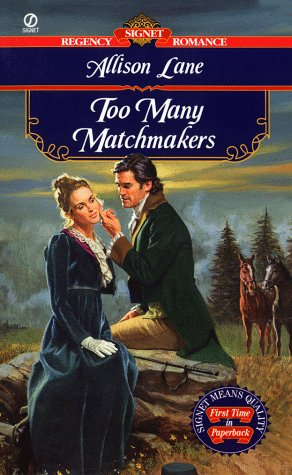 Too Many Matchmakers (Signet Regency Romance) (0451197062) by Allison Lane