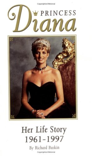 Princess Diana: Her Life Story, 1961-1997 (0451197119) by Richard Buskin