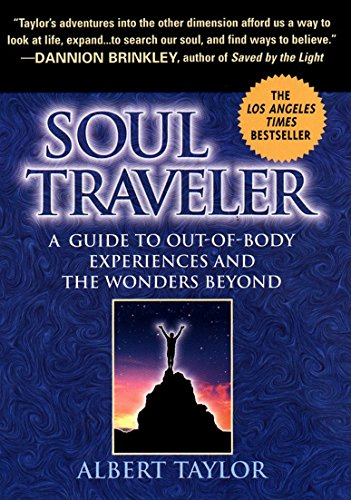9780451197603: Soul Traveler: A Guide to Out-of-Body Experiences and the Wonders Beyond